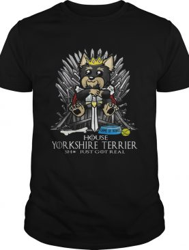 Game of Bones House Yorkshire Terrier shit just got real Game of Thrones tshirt