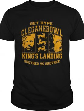 Get hype cleganebowl king's landing brother vs brother tshirt
