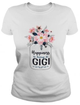 Happiness Is Being A GiGi Tshirt