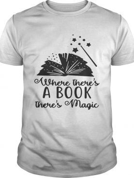 Harry Potter where there's a book there's magic tshirt