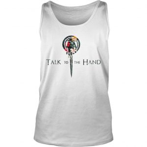 Hibiscus Hand of the King talk to the hand Game of Thrones Tank Top shirt