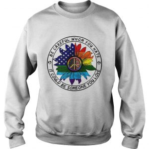 Hippie sunflower American flag be careful whom you rate it could be someone you love Sweat shirt