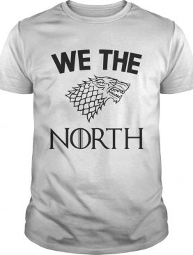 House Stark we the North Game of Thrones TShirt