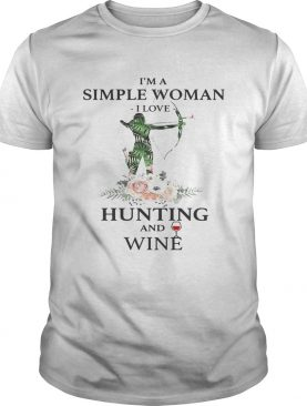 I'm a simple woman I love hunting and wine tshirt