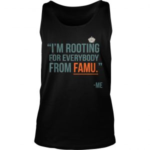33ea3f14 I'm rooting for everybody from famu me t-shirt - Trend T Shirt Store ...