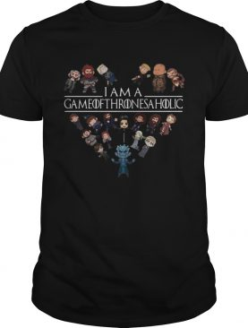 I Am A Game Of Thrones Aholic tshirt
