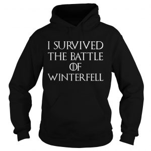 I survived the battle of Winterfell GOT Hoodie shirt