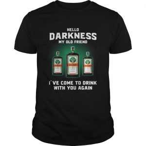 Jagermeirter hello darkness my old friend I've come to drink Unisex shirt