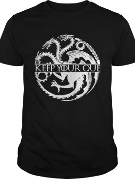 Keep you que Game of Thrones tshirt