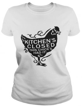 Kitchen's closed this chick's ad it shirt Women's Rolled Sleeve TShirt