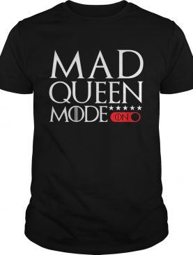 Mad Queen mode Game of Thrones tshirt
