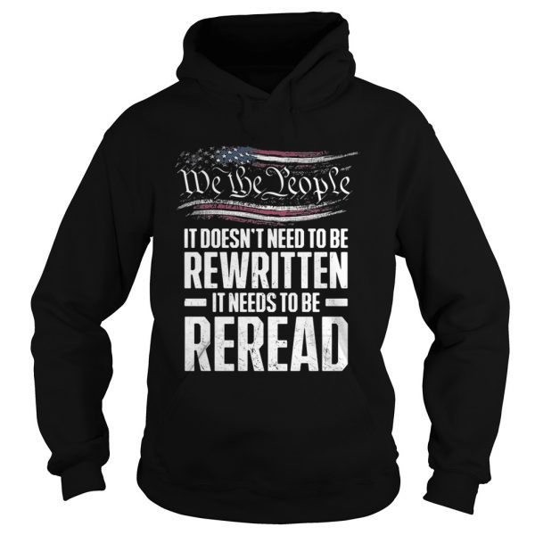Me the people it doesn't need to be rewritten it needs to be reread Hoodie shirt