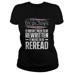 Me the people it doesn't need to be rewritten it needs to be reread Ladies shirt