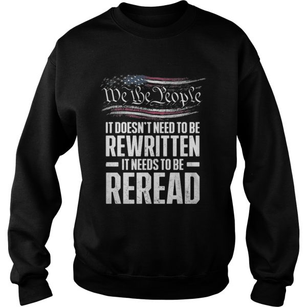 Me the people it doesn't need to be rewritten it needs to be reread Sweat shirt
