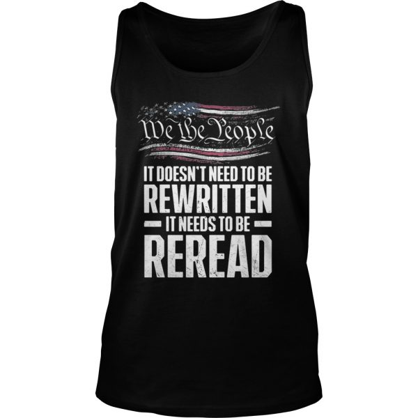 Me the people it doesn't need to be rewritten it needs to be reread Tank Top shirt