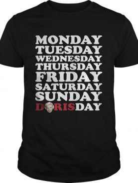 Monday Tuesday Wednesday Thursday Friday Saturday Sunday Doris Day tshirt