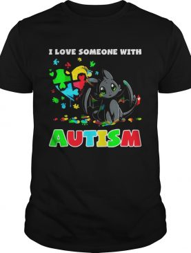 Night Fury I love someone with Autism tshirt