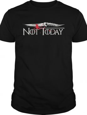 Not today Arya Stark Game of Thrones tshirt