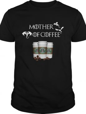 Starbucks Mother of Coffee Game of Thrones tshirt