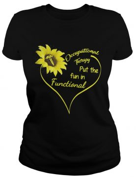 Sunflower Occupational therapy put the fun in Functional tshirt
