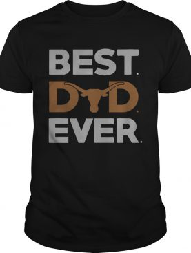 Texas Longhorns best dad ever tshirt