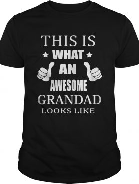 This is what an awesome grandad looks like tshirt