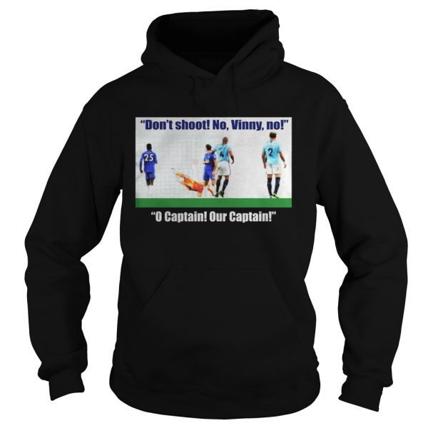 Vincent Kompany don't shoot no vinny Hoodie shirt