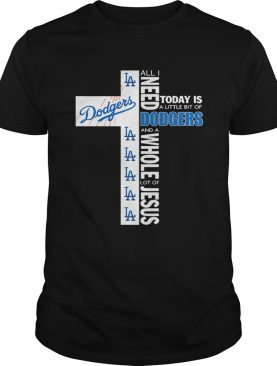 All I need today is a little bit of Los Angeles Dodgers and a whole lot of the Cross Jesus t-shirt