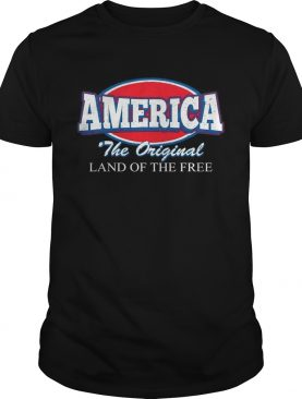 America the original land of the free t-shirt