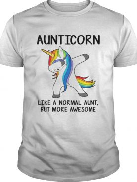 Aunticorn dabbing like a normal aunt but more awesome t-shirt