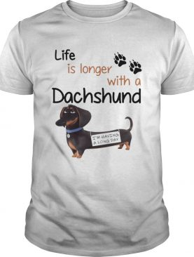 Buddy The Secret Life of Pets Life is longer with a Dachshund t-shirt