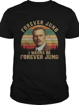 Carl Jung Forever Jung I Wanna Be Forever Jung sunset t-shirt
