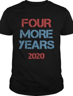 Donald Trump four more years 2020 t-shirt