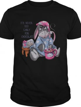 Eeyore It's never too early for chocolate t-shirt