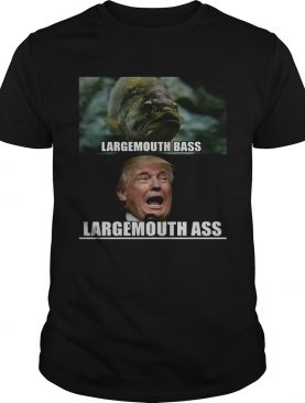 Fish large mouth bass Trump Large mouth ass t-shirt