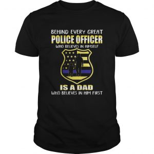 Great Police Officer Who Believes In Herself Is A Dad Unisex T-Shirt