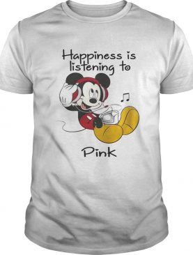 Happiness Is Listening To Pink Mickey TShirt