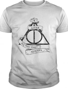 Harry Potter after all this time always t-shirt