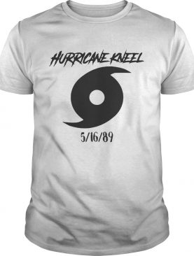 Hurricane kneel 5 16 89 t-shirt