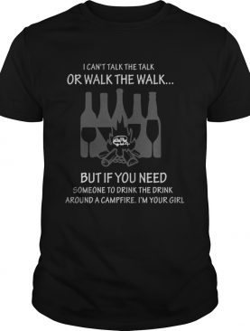 I can't talk the talk or walk the walk but if you need Campfire and Wine t-shirt