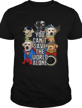 Justice League Labrador Retriever you can't save the world alone t-shirt