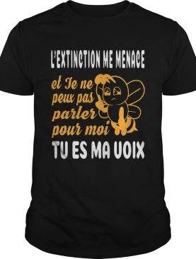 L'extinction Me Menace Tu Es Ma Voix t-shirt
