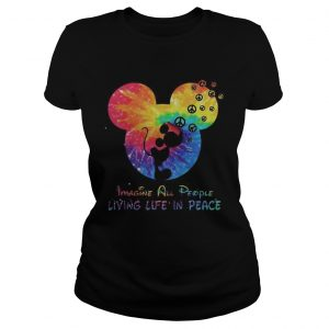 Mickey imagine all people living life in peace Ladies shirt