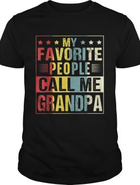 My Favorite People Call Me Grandpa Fathers Day t-shirt