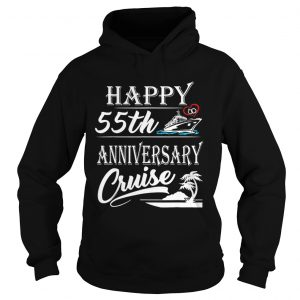 Nice Happy 55th Anniversary Cruise Hoodie shirt