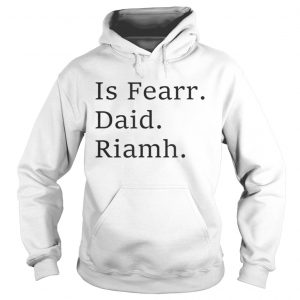Premium Best Dad Ever Irish Language Funny Fathers Day Gift Vacation Hoodie Shirt
