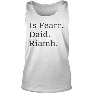 Premium Best Dad Ever Irish Language Funny Fathers Day Gift Vacation Tank Top Shirt