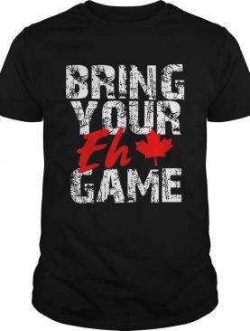 Premium Bring Your Eh Game Canadian Pride Canada Day T-Shirt