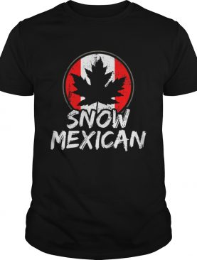 Snow Mexican Canada Maple Leaf Canadian Immigrant Gift T-Shirt