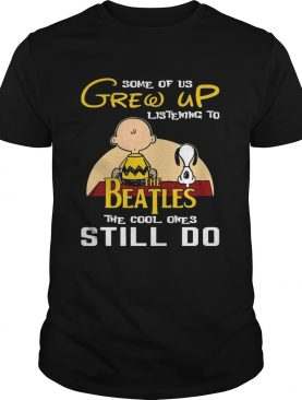 Some Of Us Grew Up Listening To The Beatles Snoopy & Peanut TShirt